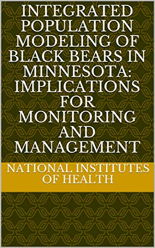 Integrated Population Modeling of Black Bears in Minnesota: Implications for Monitoring and Management (English Edition)