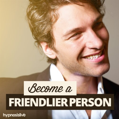 Become a Friendlier Person Hypnosis     Help Other People to Like You, with Hypnosis              By:                                                                                                                                 Hypnosis Live                               Narrated by:                                                                                                                                 Hypnosis Live                      Length: 35 mins     Not rated yet     Overall 0.0