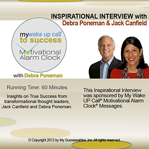 My Wake UP Call to Success (TM) Inspirational Interview audiobook cover art