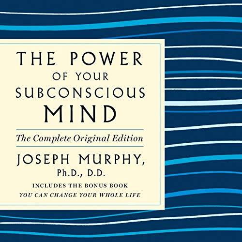The Power of Your Subconscious Mind: The Complete Original Edition audiobook cover art