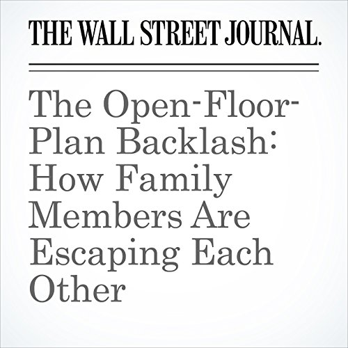 The Open-Floor-Plan Backlash: How Family Members Are Escaping Each Other copertina