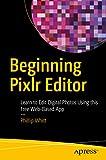 Beginning Pixlr Editor: Learn to Edit Digital Photos Using this Free Web-Based App