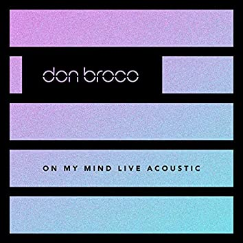 On My Mind (Live Acoustic)