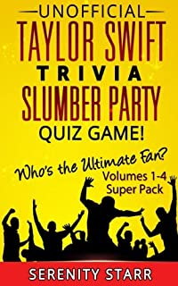 Unofficial Taylor Swift Trivia Slumber Party Quiz Game Super Pack Volumes 1-4: Who is the Ultimate Fan? (Celebrity Trivia Quiz Super Pack 1)