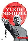 Yukio Mishima: Vida y muerte del último samurái par Palacios