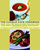 The Candle Cafe Cookbook: More Than 150 Enlightened Recipes from New York s Renowned Vegan Restaurant