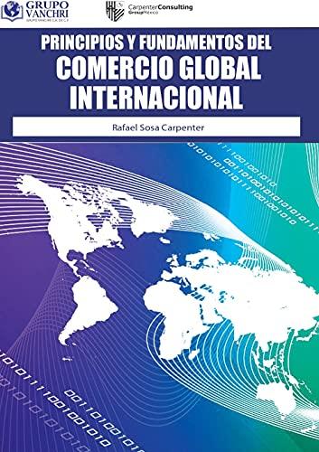 Principios y Fundamentos del comercio global internacional (Spanish Edition)