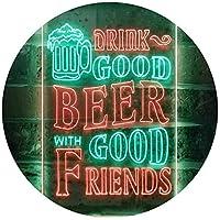 Drink Good Beer with Good Friends Bar Dual Color LED看板 ネオンプレート サイン 標識 緑色 + 赤色 210 x 300mm st6s23-i3416-gr