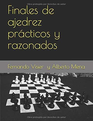 Finales de ajedrez prácticos y razonados