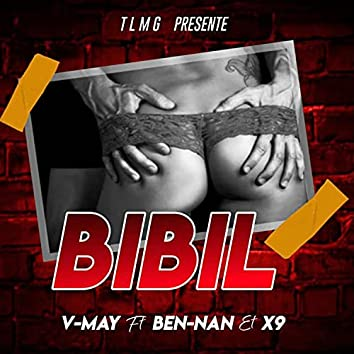 Bibil (feat. Ben Nan Foreign & X9 Daddy Lova)