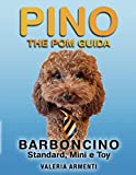 pino the pom guida - barboncino - standard, mini & toy