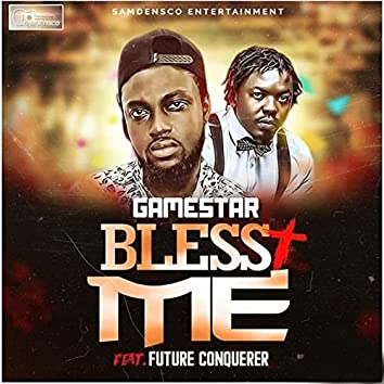 Bless Me (feat. Future Conquerer)