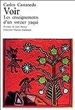 Voir - Les enseignements d'un sorcier yaqui de Castaneda.Carlos (1973) Broché - 264 pages / nrf / Gallimard