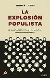 La explosión populista: Cómo la Gran Recesión transformó la política en Estados Unidos y Europa (Sin colección)