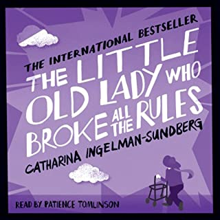 The Little Old Lady Who Broke All the Rules                   By:                                                                                                                                 Catharina Ingelman-Sundberg                               Narrated by:                                                                                                                                 Patience Tomlinson                      Length: 12 hrs and 16 mins     415 ratings     Overall 3.8