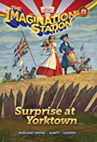 Surprise at Yorktown (Imagination Station)