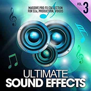 Ultimate Sound Effects, Vol. 3 (Massive Pro FX Collection for DJs, Production, Videos)