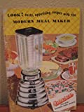 LOOK! Tasty, Appetizing Recipes With the MODERN MEAL MAKER Osterizer