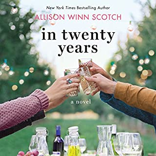 In Twenty Years     A Novel              Written by:                                                                                                                                 Allison Winn Scotch                               Narrated by:                                                                                                                                 Julia Whelan                      Length: 9 hrs and 57 mins     1 rating     Overall 3.0