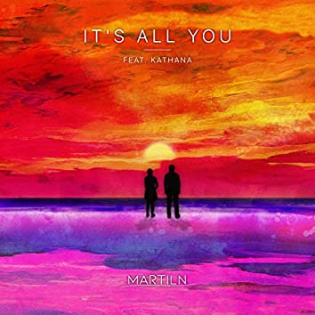 It's All You (feat. Kathana)