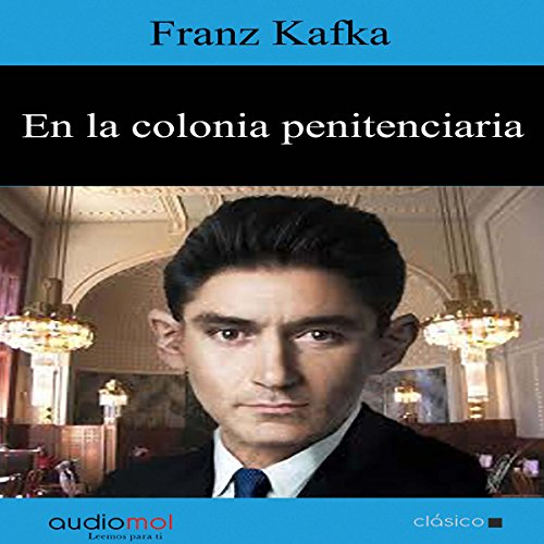 En la colonia penitenciaria [The Penal Colony]                   By:                                                                                                                                 Franz Kafka                               Narrated by:                                                                                                                                 Enrique Aparicio                      Length: 1 hr     Not rated yet     Overall 0.0