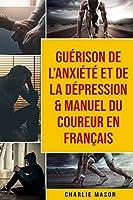 Guérison de l'anxiété et de la dépression & Manuel du coureur En Français