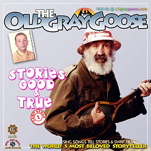 The Old Gray Goose: Stories Good & True cover art