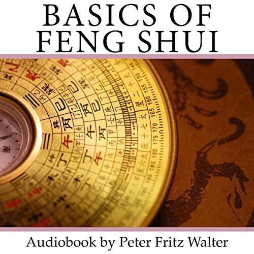 Basics of Feng Shui: The Art and Science of Sensing the Energies     Scholarly Articles, Volume 11              Written by:                                                                                                                                 Peter Fritz Walter                               Narrated by:                                                                                                                                 Peter Fritz Walter                      Length: 2 hrs and 42 mins     Not rated yet     Overall 0.0
