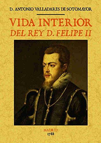 Vida interior del rey d. Felipe II