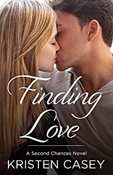 Finding Love: A Second Chances Novel by [Kristen Casey]