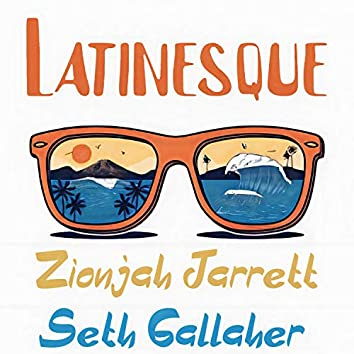 Latinesque (feat. Seth Gallaher)