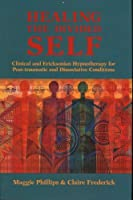 Healing the Divided Self: Clinical and Ericksonian Hypnotherapy for Dissociative Conditions (Norton Professional Book) by Claire Frederick Maggie Phillips Ph. D.(1995-02-17)
