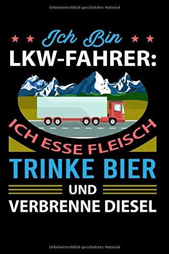 Ich Bin LKW Fahrer Ich Esse Fleich Trinke Bier Und Verbrenne Diesel: Kariertes DIN A5 Notizbuch Notizheft für LKW Fahrer Lastkraftwagenfahrer Trucker