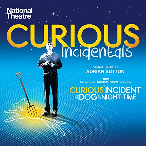 Curious Incidentals (From the National Theatre production 'The Curious Incident of the Dog in the Night-Time')