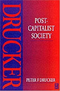 By Peter F. Drucker - Post Capitalist Society