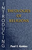 Introducing Theologies of Religions - Paul F. Knitter