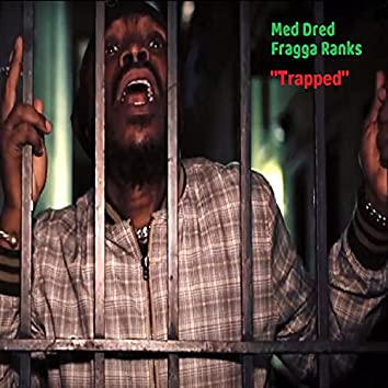 Trapped (feat. Fragga Ranks)