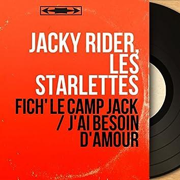 Fich' le camp Jack / J'ai besoin d'amour (Mono Version)