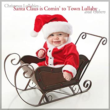 Santa Claus is Comin' to Town Lullaby and Others