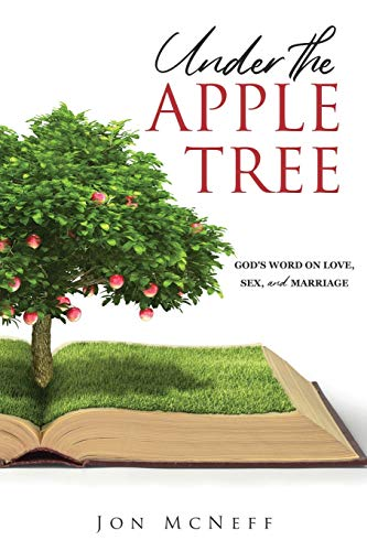 Under the Apple Tree: God's Word on Love, Sex, and Marriage