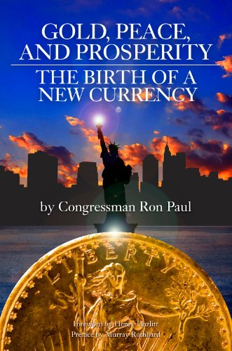 Gold, Peace, and Prosperity: The Birth of a New Currency (LvMI) (English Edition)