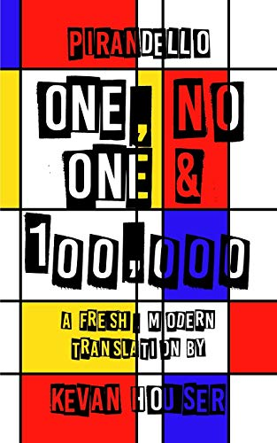 One, No One & 100,000: a fresh, modern translation by Kevan Houser