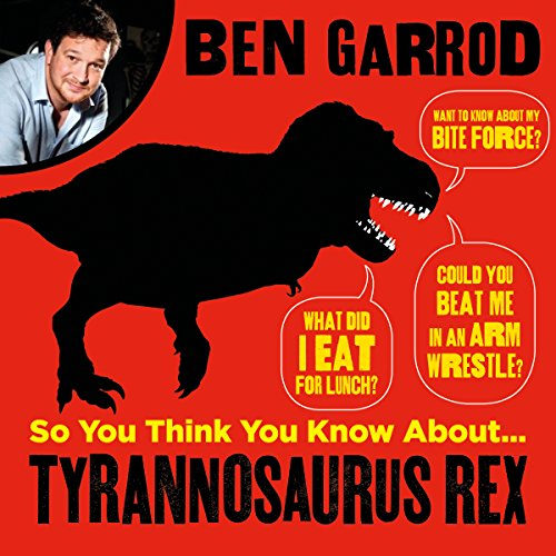 So You Think You Know About Tyrannosaurus Rex? audiobook cover art