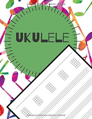 UKULELE: Dein Notenheft für Musiker und Komponisten. Schreibe deine Noten oder Songs in dieses schöne Heft.