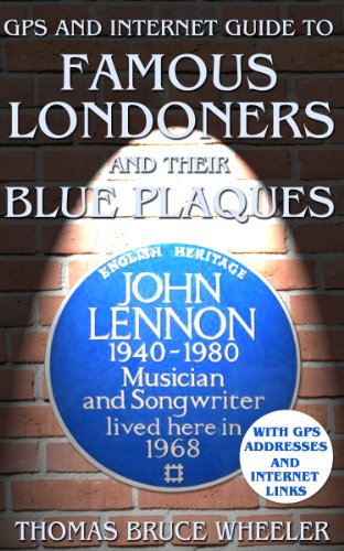 GPS and Internet Guide to Famous Londoners and their Blue Plaques (New Generation Travel Book 3) (English Edition)
