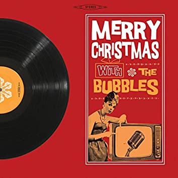 Merry Christmas with the Bubbles