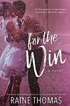 For the Win: A Standalone Baseball Romance by [Raine Thomas]