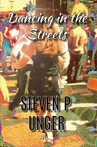 Book: Dancing in the Streets by Steven P. Unger