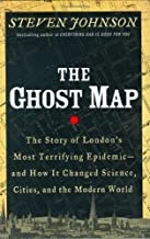 By Stephen Johnson - The Ghost Map: The Story of London's Deadliest Epidemic - and How it Changed the Way We Think About Disease, Cities, Science, and the Modern World (10.3.2006)