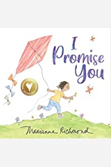 I Promise You: A Heartfelt Picture Book about Belonging, Acceptance, Listening, and Love (Gifts for Toddlers, Sons, and Daughters) Kindle Edition